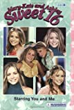 img - for Mary-Kate & Ashley Sweet 16 #5: Starring You and Me: (Starring You and Me) (Mary-Kate and Ashley Sweet 16) book / textbook / text book