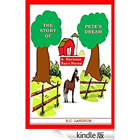 The Story of Pete's Dream: A  Harness Race Horse (English Edition)