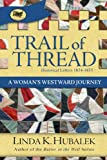 Trail of Thread: A Woman's Westward Journey (Trail of Thread Series Book 1) (English Edition)
