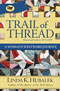 (FREE on 1/23) Trail Of Thread: A Woman's Westward Journey by Linda Hubalek - http://eBooksHabit.com