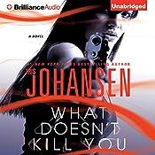 What Doesn't Kill You: A Novel | Iris Johansen