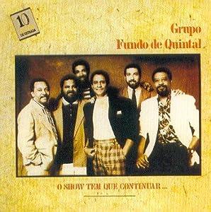 Grupo Fundo De Quintal - O Show Tem Que Continuar: Bambas Do Samba - Amazon.com Music