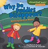 img - for Why Do Puddles Disappear?: Noticing Forms of Water (Cloverleaf Books - Nature's Patterns) book / textbook / text book