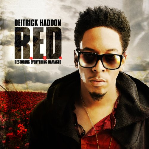 Deitrick Haddon Have Your Way R.E.D. (Restoring Everything Damaged)