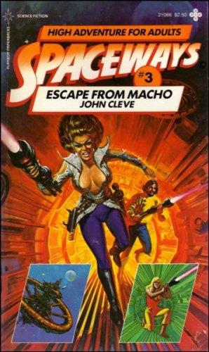 Escape from Macho (Spaceways Series)
