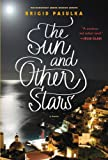 The Sun and Other Stars A Novel by Brigid Pasulka
