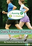 The ChiRunning & ChiWalking Daily Fitness Journal