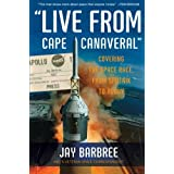 Live from Cape Canaveral: An Earthbound Astronaut's Memoirby Jay Barbree