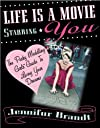 Life is a Movie Starring You: The Pesky Meddling Girls Guide to Living Your Dream