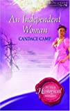 An Independent Woman (Super Historical Romance) (0263855333) by Camp, Candace