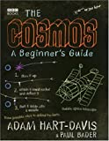 The Cosmos: A Beginner's Guide (1846072123) by Hart-Davis, Adam