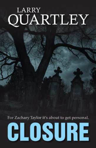 Book: CLOSURE (Zachary Taylor. Book 1) by Larry Quartley