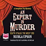 An Expert In Muder: Josephine Tey Series, Book 1 (       UNABRIDGED) by Nicola Upson Narrated by Sandra Duncan