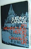 img - for Building Canada;: An architectural history of Canadian life book / textbook / text book