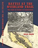 Battle at the Overland Trail, One Night of Combat on Guadalcanal