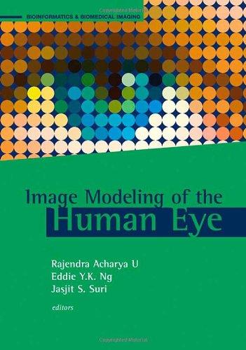 Image Modeling Of The Human Eye (Bioinformatics & Biomedical Imaging)