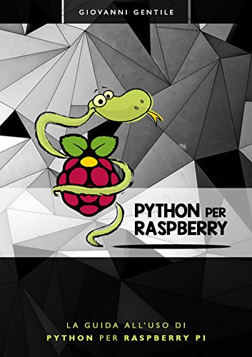 Python per Raspberry La guida all'uso di Python per Raspberry Pi PDF