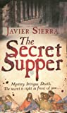 Javier Sierra The Secret Supper