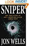 Sniper: The True Story of Anti-Aborti...