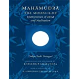 Mahamudra: The Moonlight  -  Quintessence of Mind and Meditationby Dakpo Tashi Namgyal