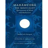 Mahamudra: The Moonlight -- Quintessence of Mind and Meditationby Dakpo Tashi Namgyal