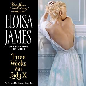 Three Weeks With Lady X (Desperate Duchesses #7) - Eloisa James