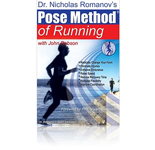 Dr. Nicholas Romanov's Pose Method of Running