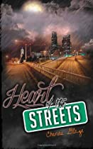 Heart of the Streets: He was the streets. She was his heart. (1)