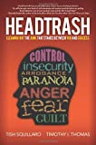 HeadTrash: Cleaning Out the Junk that Stands Between You and Success