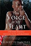 This Voice in My Heart: A Runners Memoir of Genocide, Faith, and Forgiveness