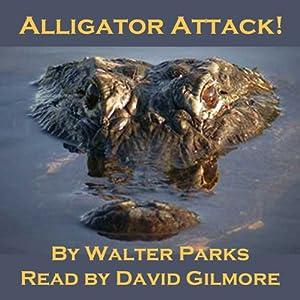 Alligator Attack!   [Walter Parks]