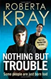 Cover of Nothing but Trouble by Roberta Kray 1847444423
