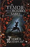 El Temor de un Hombre Sabio: Cronica del Asesino de Reyes: Segundo Dia = The Wise Man's Fear