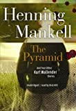 Henning Mankell The Pyramid: And Four Other Kurt Wallander Mysteries