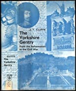 The Yorkshire Gentry from the Reformation to the Civil War