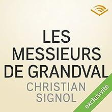 Les messieurs de Grandval (Les messieurs de Grandval 1) | Livre audio Auteur(s) : Christian Signol Narrateur(s) : Laurent Moreau