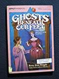Ghosts Beneath Our Feet (0590337041) by Wright, Betty Ren