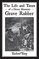 The Life and Times of a Green Mountain Grave Robber
