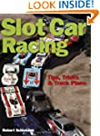 Slot Car Racing: Tips, Tricks and Tra...