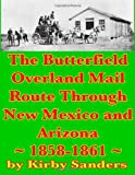 The Butterfield Overland Mail Route Through New Mexico and Arizona: 1858-1861