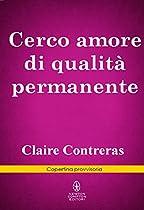 CERCO AMORE DI QUALITÀ PERMANENTE (HEARTS SERIES VOL. 1) (ITALIAN EDITION)