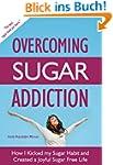 Overcoming Sugar Addiction: How I Kic...