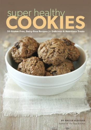 Super Healthy Cookies: 50 Gluten-Free, Dairy-Free Recipes for Delicious & Nutritious Treats (Super Healthy Cookies compare prices)