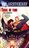 DC UNIVERSE: TRAIL OF TIME. (0446616591) by MARIOTTE, Jeff. (SIGNED)