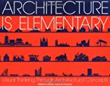 img - for Architecture Is Elementary - Visual Thinking Through Architectural Concepts book / textbook / text book