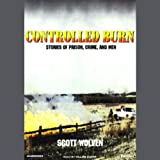 img - for Controlled Burn: Stories of Prison, Crime, and Men book / textbook / text book