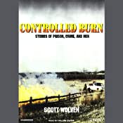 Controlled Burn: Stories of Prison, Crime, and Men | [Scott Wolven]