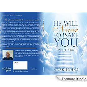 He Will Never Forsake You Deut. 31:8 (English Edition)