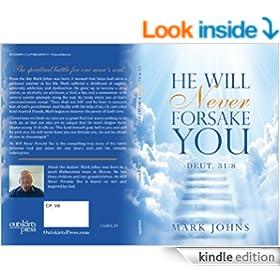 He Will Never Forsake You Deut. 31:8