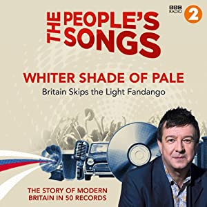 The People's Songs: Whiter Shade of Pale | [Stuart Maconie]